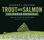 Trout and Salmon of North America - Robert Behnke