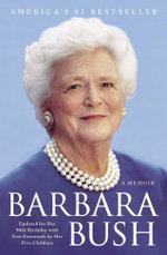 Barbara Bush : A Memoir - Barbara Bush