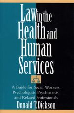 Law in the Health and Human Services - Donald T. Dickson