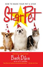 StarPet : How to Make Your Pet a Star - Bash Dibra