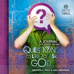 Questions I'd Like to Ask God - Matthew A. Price
