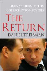 The Return : Russia's Journey from Gorbachev to Medvedev - Daniel Treisman