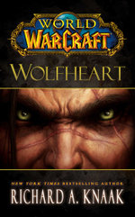 World of Warcraft : Wolfheart - Richard A. Knaak