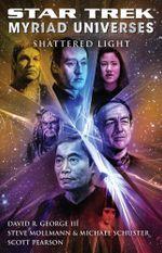 Star Trek : Myriad Universes #3: Shattered Light - David R. George III