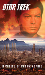 Star Trek : A Choice of Catastrophes - Steve Mollmann