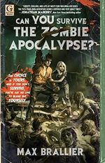 Can You Survive the Zombie Apocalypse? : The Facts and Stats Every Real Guy Should Know - Max Brallier