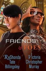 Friends & Foes - ReShonda Tate Billingsley
