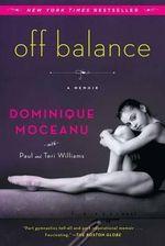 Off Balance : A Memoir - Dominique Moceanu