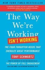 Be Excellent at Anything : The Four Keys to Transforming the Way We Work and Live - Tony Schwartz