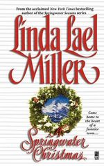 A Springwater Christmas : The Springwater Seasons : Book 6  - Linda Lael Miller