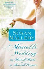A Marcelli Wedding : The Marcelli Bride & The Marcelli Princess : Marcelli Sisters Series - Susan Mallery