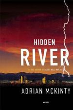 Hidden River : A Novel - Adrian McKinty