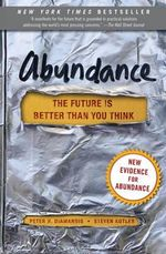 Abundance : The Future Is Better Than You Think - Peter H Diamandis