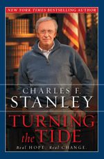 Turning the Tide : Real Hope, Real Change - Charles F. Stanley