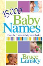 15,000+ Baby Names - Bruce Lansky