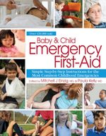 Baby & Child Emergency First Aid : Simple Step-By-Step Instructions for the Most Common Childhood Emergencies