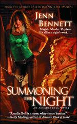 Summoning the Night : An Arcadia Bell Novel - Jenn Bennett
