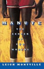 Manute : The Center of Two Worlds - Leigh Montville