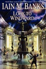 Look to Windward : Culture - Iain M Banks