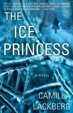 The Ice Princess - Camilla Lackberg