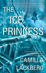 The Ice Princess : A Novel - Camilla Lackberg
