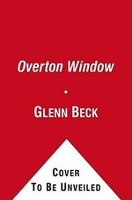 The Overton Window - Glenn Beck