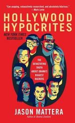 Hollywood Hypocrites : Cinema and the Open Edge of Mass Publicity - Jason Mattera