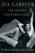 Ava Gardner : The Secret Conversations - Ava Gardner