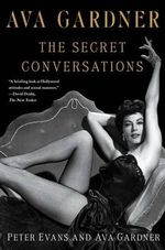 Ava Gardner : The Secret Conversations - Peter Evans