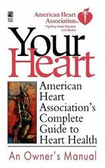 American Heart Association's Complete Guide to Hea : American Heart Association - American Heart Association