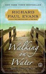 Walking on Water : Walk - Richard Paul Evans