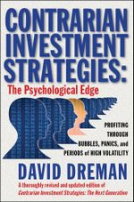 Contrarian Investment Strategies : The Psychological Edge - David Dreman