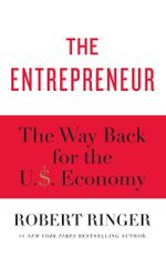 The Entrepreneur : The Way Back for the U.S. Economy - Robert Ringer
