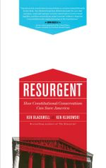 Resurgent : How Constitutional Conservatism Can Save America - Ken Blackwell