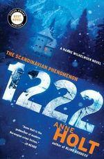 1222 : A Hanne Wilhelmsen Novels - Anne Holt