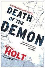 Death of the Demon : A Hanne Wilhelmsen Novel - Anne Holt