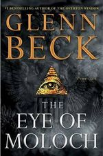 The Eye of Moloch : No - Glenn Beck