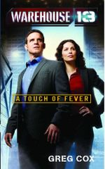 Warehouse 13 : A Touch of Fever - Greg Cox