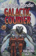 Galactic Courier : John Grimes Saga III - A. Bertram Chandler