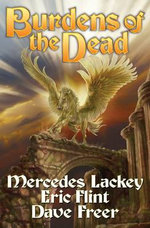 Burdens of the Dead - Mercedes Lackey