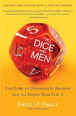 Of Dice and Men : The Story of Dungeons & Dragons and The People Who - David M. Ewalt