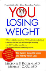 You: Losing Weight : The Owner's Manual to Simple and Healthy Weight Loss - Michael F Roizen