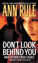Don't Look Behind You : Ann Rule's Crime Files #15 - Ann Rule