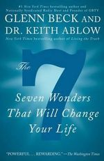 The 7 Wonders That Will Change Your Life : Seven Wonders That Will Change Your Life - Glenn Beck