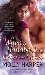 A Witch's Handbook of Kisses and Curses - Molly Harper