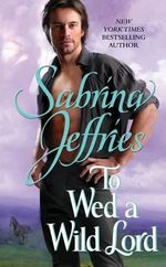 To Wed a Wild Lord : Hellions of Halstead Hall Series : Book 4 - Sabrina Jeffries