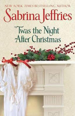 'Twas the Night After Christmas : Hellions of Halstead Hall Series : Book 6 - Sabrina Jeffries