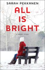 All Is Bright : An eShort Story - Sarah Pekkanen