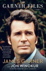 The Garner Files : A Memoir - Jon Winokur
