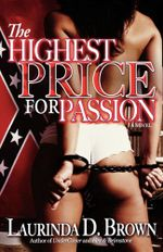 The Highest Price for Passion - Laurinda D. Brown